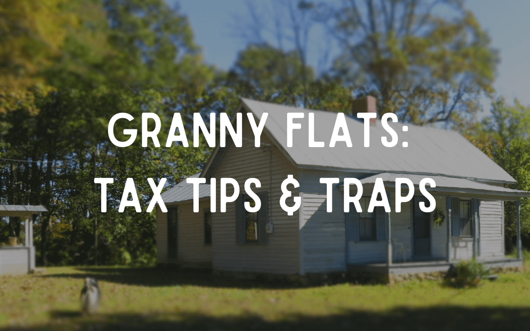 Granny Flats: Tax Tips & Traps