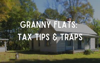 Granny Flats: Tax Tips & Traps